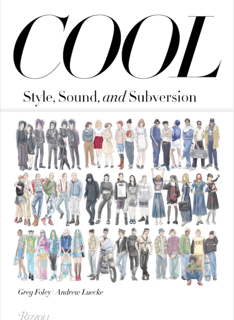 Greg Foley Andrew Luecke Cool: Style, Sound, and Subversion